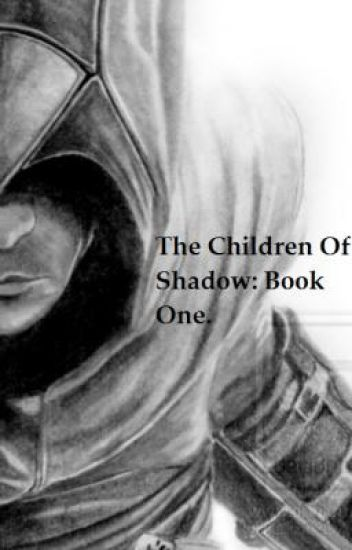 The Children of Shadow. Book One.