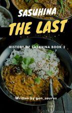 STORY 2 : The Last [[Story of SASUHINA]] by Qwiqwiw25