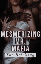 Mesmerizing Mr. Mafia|Rewrite by StarsDance1989