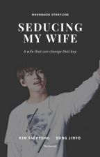 [✔]Seducing My Wife by MintDelight_