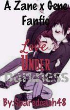 A Zane X Gene FanFic//Love Under Darkness by Sparedcash48