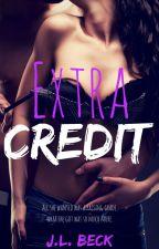 Extra Credit (A Student-Teacher Romance) by jobeck0813