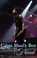 Calum Hood's Best Friend by Crazy_Mofos_Horan