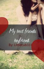 My Best Friends Boyfriend by LittleCub331