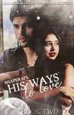 His Ways -тo love by shaperai22