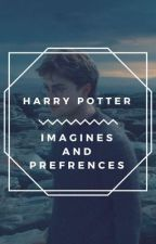 Harry Potter Imagines and Prefrences by AngryVoidStiles