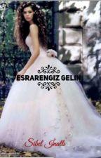 ESRARENGİZ  GELİN by SibelInall4