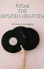 From The Broken-hearted by priskilayasmin