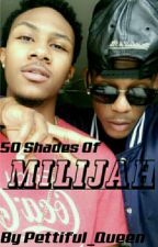50 Shades Of Milijah (One Shot Book) by Pettiful_Queen