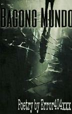 BAGONG MUNDO by Error404xxx