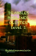 Drabbles Berliner Cluster   by Tjusylie