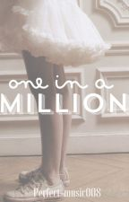 One In A Million by MinnieMusic8