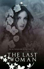 The Last Woman by WinterNokakutojie