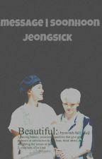 MESSAGE   SOONHOON by jeongsick