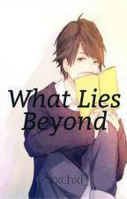 What Lies Beyond by rxchxl_