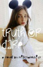 Truth or Dare by Milkshakechick