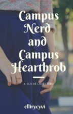 Campus Nerd and Campus Heartthrob by ellirycyvi