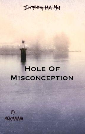 Hole of Misconception  by Menyaaaaah