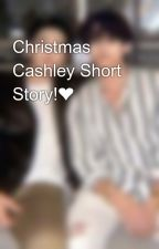 Christmas Cashley Short Story!❤ by twannah_4life
