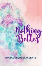 Nothing Better (KimXi Fan Fiction) by MiaBacolodDelaFuente