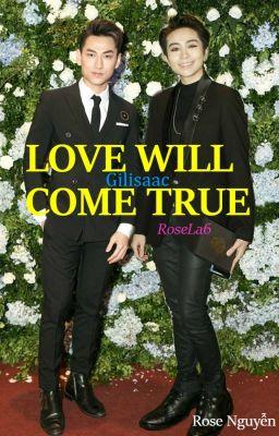 [Gilisaac] LOVE WILL COME TRUE