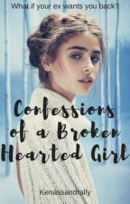 Confessions of a Broken Hearted Girl by Kenassandrally