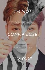 I'm not gonna lose to you! | jikook #Wattys2017 by HellisEvans