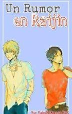 Un Rumor En Raijin [Shizaya Fanfic] by FujoshiQueenOMG