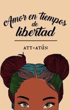 Amor en tiempos de Libertad by Att-Atun
