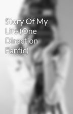 Story Of My Life (One Direction Fanfic) by hazzassnapbacks