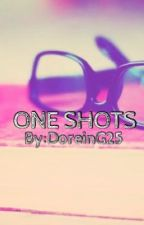 ONE SHOTS by DoreinG25