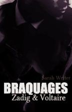 BRAQUAGES by AWriterAtHeart01
