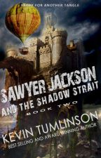 Sawyer Jackson and the Shadow Strait by KevinTumlinson