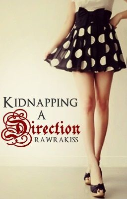 Kidnapping A Direction (Harry Styles Fanfic)