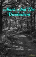 Alaric and The Disobedient by Irishluck2929