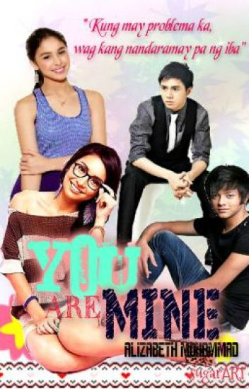 you are mine now (kathniel FF)(completed)