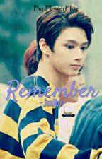 Remember | JunHao [SELESAI] by Labilism