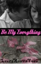 Be My Everything<33 by CastielCalledDibs