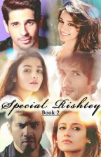Special Rishtey Bollywood Book 2 [COMPLETED] by dezertroze