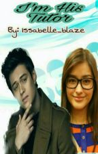Im His Tutor (Lizquen) by Issabelle_blaze