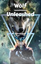 Wolf Unleashed (Loki Fanfic) by legxcyhaiz