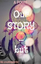 Our Story...but by Louiverse