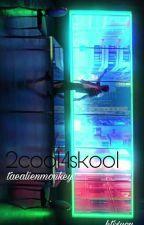 2 COOL 4 SKOOL •†bts x you†• [⏯ IN PAUSA] by taealienmonkey