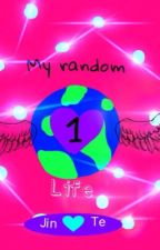 My random life #1 by jinteYTfreak88