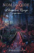 nom de code: Chaperon rouge by ange4dulion