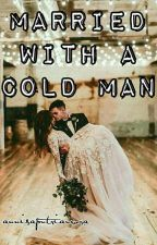 Married With a Cold Man by annisaputriaurora