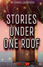 Stories Under One Roof by sheva-laurencia