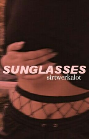 Sunglasses ✧ h.s. (re-write) by sirtwerkalot