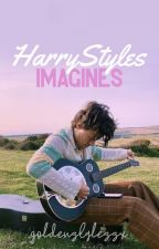 Harry Styles Imagines by goldenstylessx