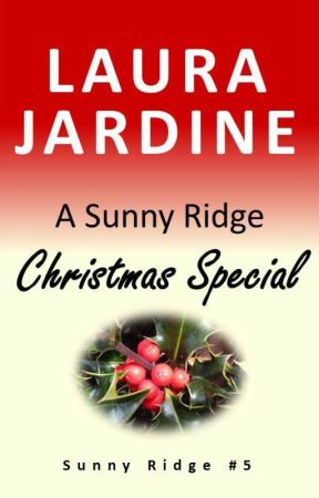 A Sunny Ridge Christmas Special by LauraJardine